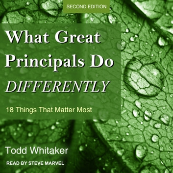 What Great Principals Do Differently - 18 Things That Matter Most, Second Edition audiobook by Todd Whitaker