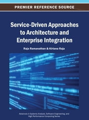 Service-Driven Approaches to Architecture and Enterprise Integration ebook by Raja Ramanathan,Kirtana Raja