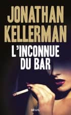 L'Inconnue du bar ebook by Jonathan Kellerman