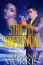 Strictly Confidential ebook by Stephanie Morris
