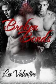 Broken Bonds ebook by Lex Valentine
