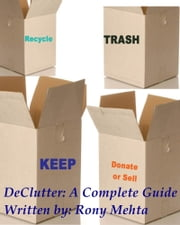 DeClutter: A Complete Guide ebook by Rony Mehta