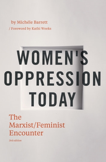 Women's Oppression Today - The Marxist/Feminist Encounter ebook by Michele Barrett