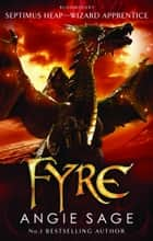 Fyre: Septimus Heap book 7 ebook by Angie Sage