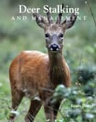 Deer Stalking and Management ebook by Lewis Potter