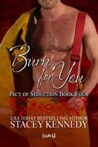 Burn for You ebook by Stacey Kennedy