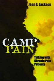 """Camp Pain"": Talking with Chronic Pain Patients ebook by Jackson, Jean E."