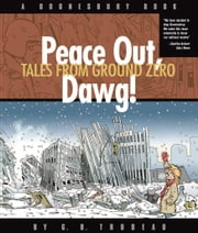 Peace Out, Dawg! - Tales from Ground Zero ebook by G. B. Trudeau
