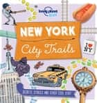 City Trails - New York ebook by Lonely Planet Kids, Moira Butterfield