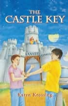 The Castle Key ebook by Karen Krossing