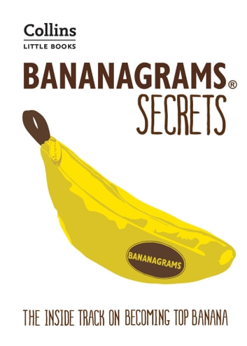 Bananagrams secrets the inside track on becoming top banana bananagrams secrets the inside track on becoming top banana collins little books fandeluxe Image collections