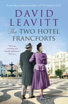 The Two Hotel Francforts ebook by David Leavitt