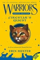 Warriors Super Edition: Firestar's Quest ekitaplar by Erin Hunter