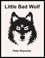 Little Bad Wolf ebook by Peter Reynolds