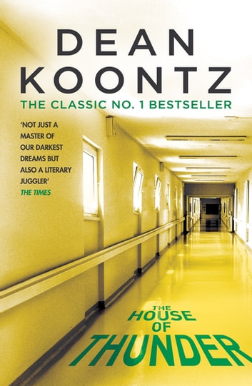 The House of Thunder - A psychological thriller of masterful suspense ebook by Dean Koontz