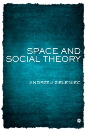 Space and Social Theory ebook by Dr Andrzej Zieleniec