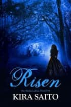 Risen, An Arelia LaRue Novel #8 ebook by Kira Saito