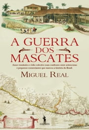 A Guerra dos Mascates ebook by Miguel Real