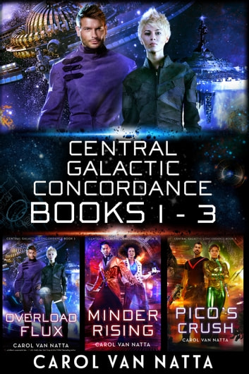 The Central Galactic Concordance Collection, Books 1-3 ebook by Carol Van Natta