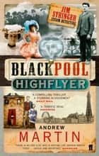 The Blackpool Highflyer ebook by Andrew Martin