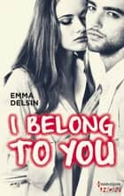I Belong to You ebook by Emma Delsin