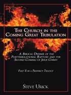 The Church in the Coming Great Tribulation ebook by Steve Urick