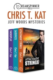 Jeff Woods Mysteries ebook by Chris T. Kat