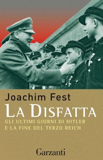 La disfatta ebook by Joachim Fest