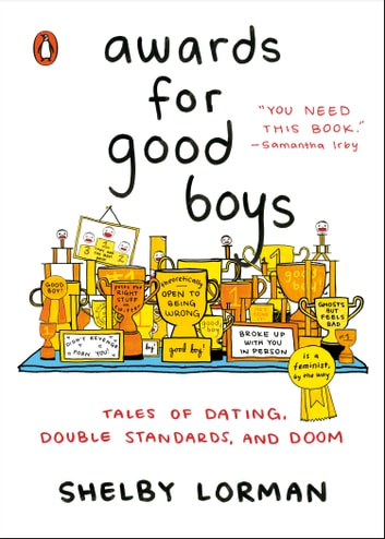 Awards for Good Boys - Tales of Dating, Double Standards, and Doom ebook by Shelby Lorman