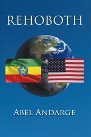 REHOBOTH ebook by Abel Andarge