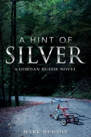 A Hint of Silver ebook by Mark Hudson