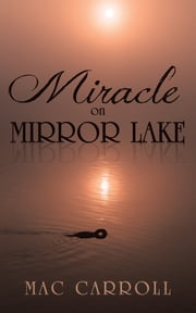 Miracle on Mirror Lake ebook by Mac Carroll