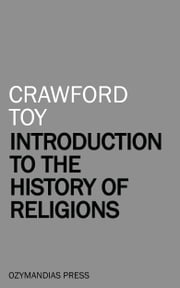 Introduction to the History of Religions ebook by Crawford Toy