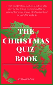 Christmas Quiz Book ebook by Fredrick Poole