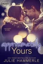 Approximately Yours ebook by