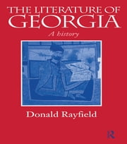 The Literature of Georgia - A History eBook by Donald Rayfield