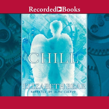 Chill audiobook by Elizabeth Bear