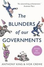 The Blunders of our Governments ebook by Anthony King, Ivor Crewe