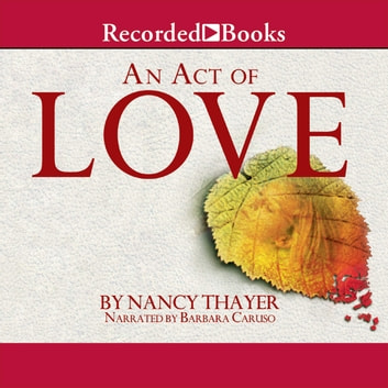 An Act of Love livre audio by Nancy Thayer