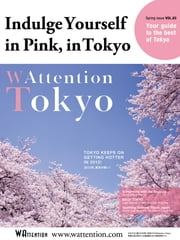 Indulge Yourself in Pink, in Tokyo/ WAttention Tokyo vol.03 ebook by WAttention Co.,Ltd.