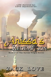 Anissa's Redemption - The Syrian Virgin, #2 ebook by Zack Love