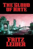 The Cloud of Hate ebook by Fritz Leiber