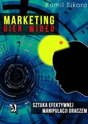 Marketing gier wideo ebook by Kamil Sikora