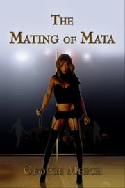 The Mating of Mata ebook by George Meech