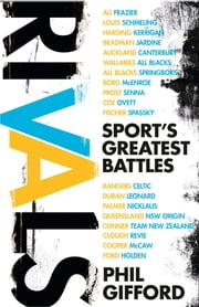 Rivals: Sports Greatest Battles ebook by Phil Gifford