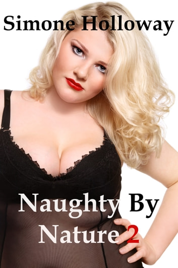 Naughty By Nature 2: Fucking My Boss ebook by Simone Holloway