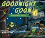 Goodnight Goon: A Petrifying Parody - A Petrifying Parody ebook by Michael Rex,Michael Rex