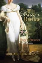 Mr. Darcy's Refuge ebook by Abigail Reynolds