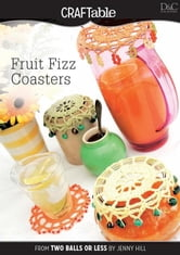 Fruit Fizz Coasters ebook by David &. Charles, Editors Of