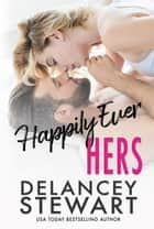 Happily Ever Hers - Singletree, #2 ebook by Delancey Stewart